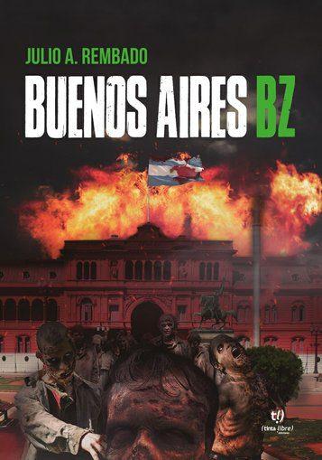Argentina Zombie: Buenos Aires BZ | Terror.com.ar