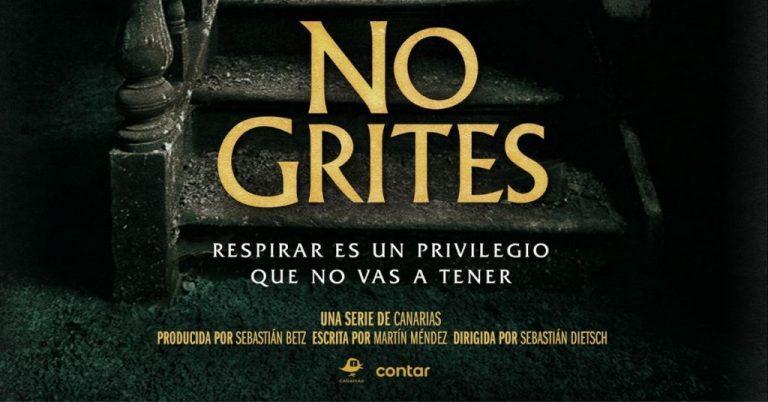 NO GRITES: Sebastián Dietsch nos habla de la serie de terror argentina