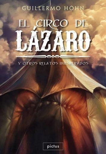 El circo de Lázaro y otros relatos inesperados