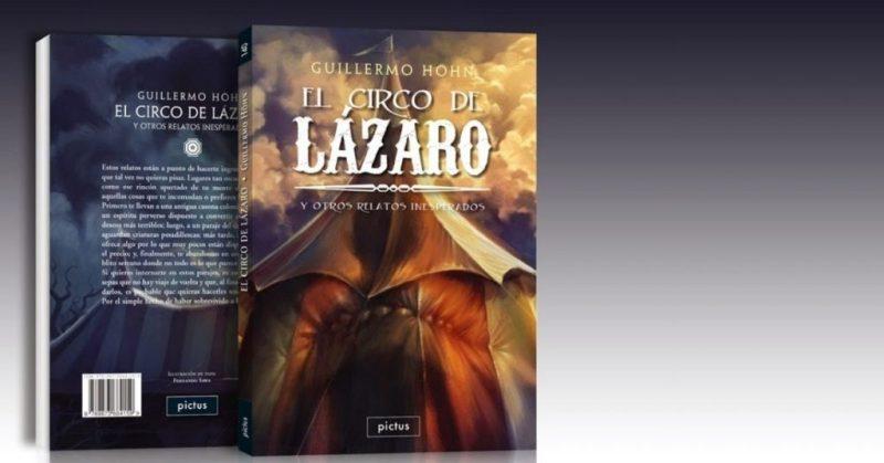 Lee más sobre el artículo El circo de Lázaro y otros relatos inesperados, de Guillermo Höhn