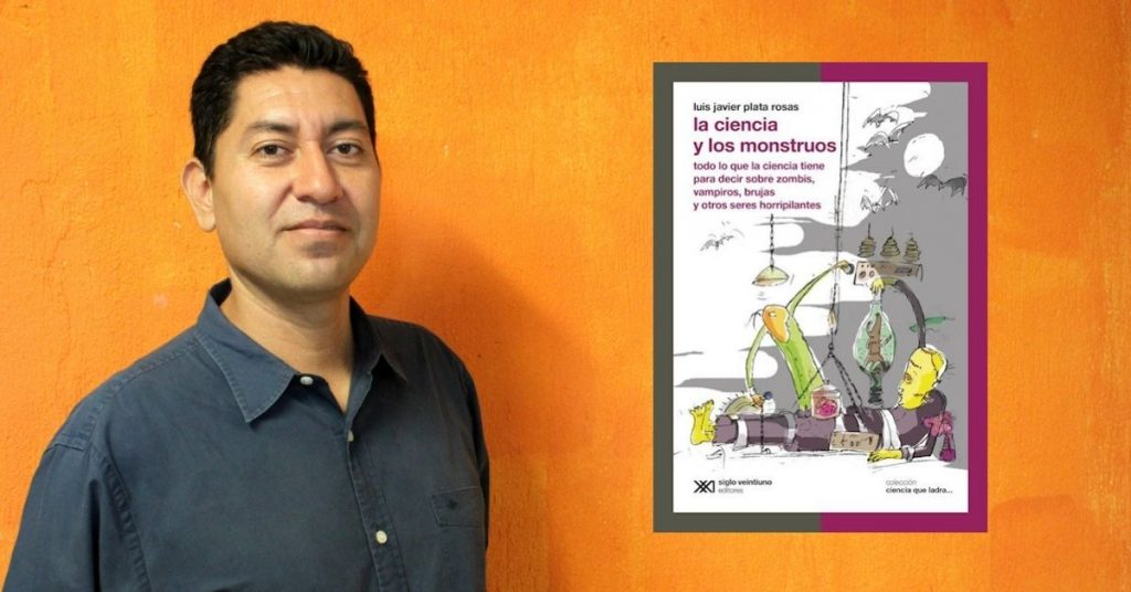 Lee más sobre el artículo La ciencia y los monstruos, de Luis Javier Plata Rosas