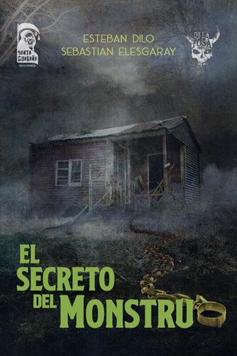el+secreto+del+monstruo dilo elesgaray