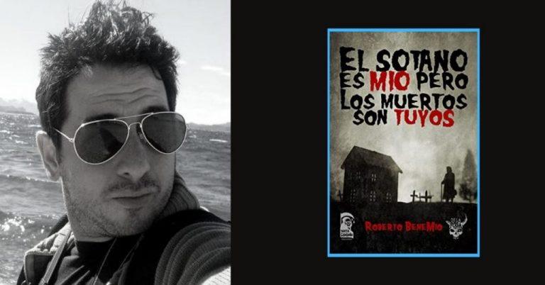 El sótano es mío pero los muertos son tuyos, de Roberto Benemio