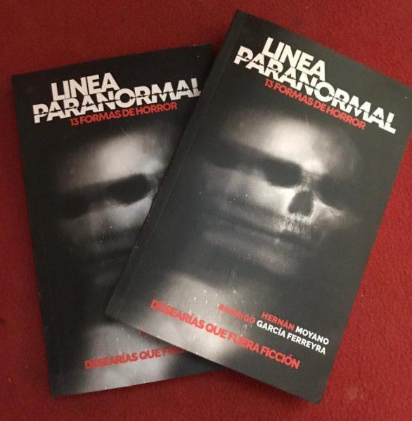 """""""Línea Paranormal"""" 13 formas de horror escrito por Hernán Moyano y Rodrigo Garcia Ferreyra"""