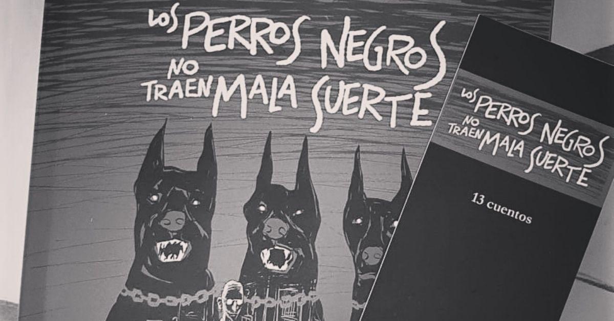 Lee más sobre el artículo Los perros negros no traen mala suerte, de Patricio Denegri