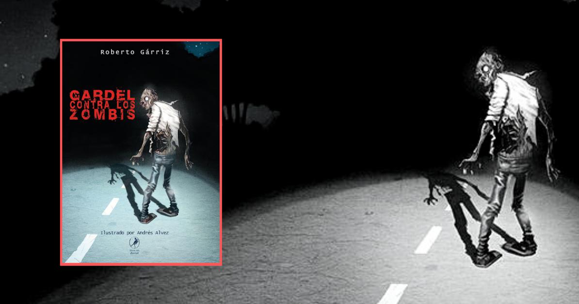 Lee más sobre el artículo Gardel contra los zombis, de Roberto Gárriz