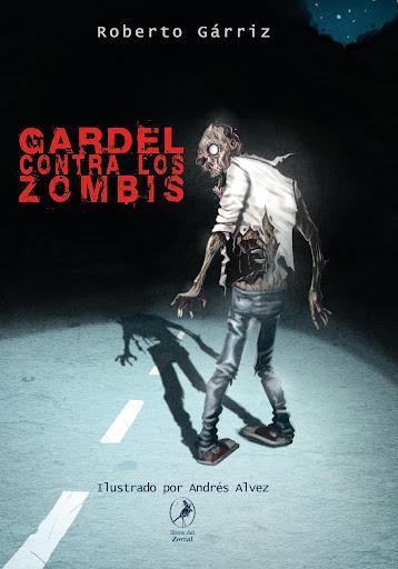 Gardel contra los zombis Roberto Gárriz